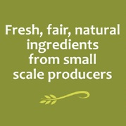 Fresh, fair, natural ingredients from small scale producers